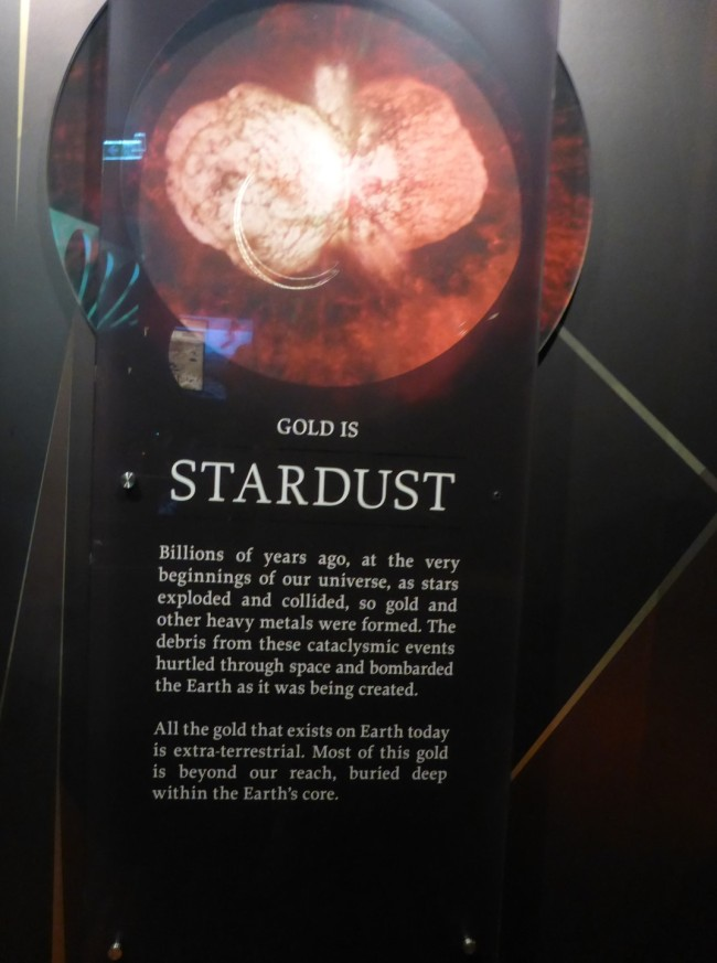 Gold comes from stardust. Strange and wonderful.